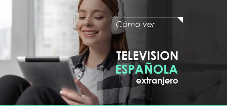 ver television española desde el extranjero