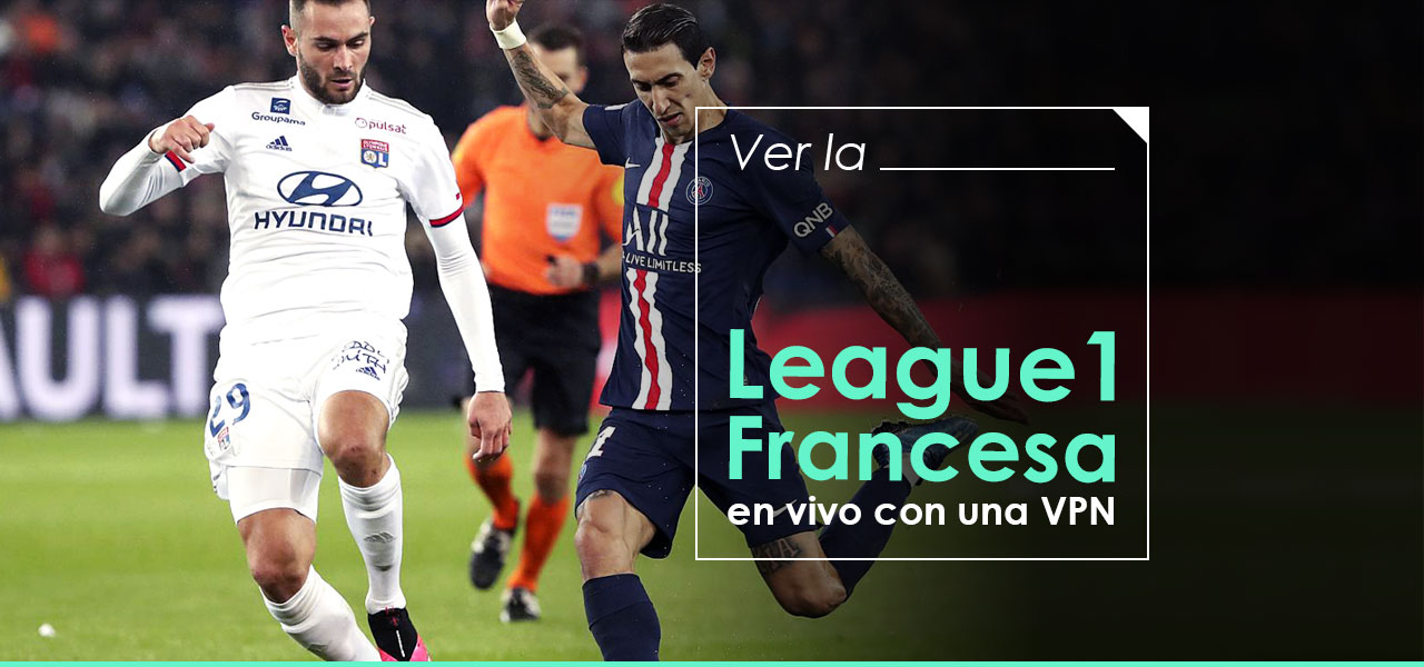 ver la liga francesa 1 desde cualquier lugar